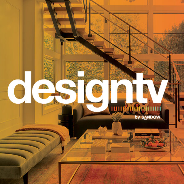 DesignTV By SANDOW: The Latest Luxe Programming