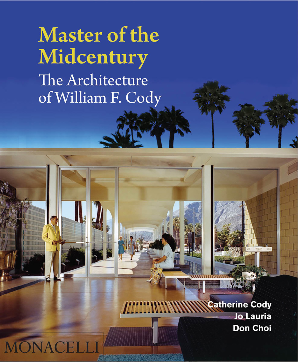 master of the midcentury William f Cody architect book cover